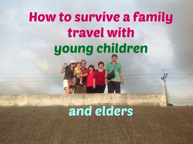 How to survive a family travel with young children and elders